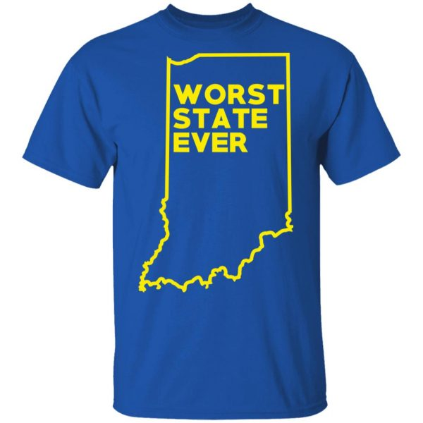 Indiana Worst State Ever T-Shirts, Hoodies, Sweater Apparel 6