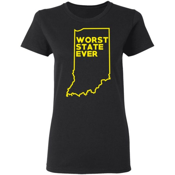Indiana Worst State Ever T-Shirts, Hoodies, Sweater Apparel 7