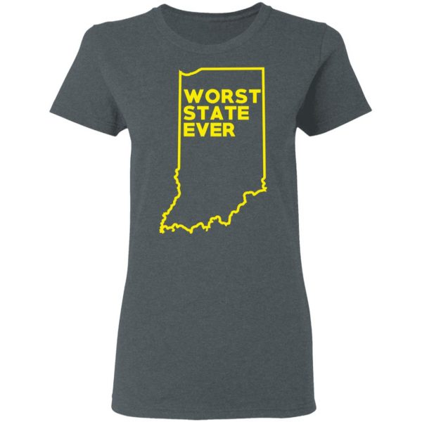Indiana Worst State Ever T-Shirts, Hoodies, Sweater Apparel 8