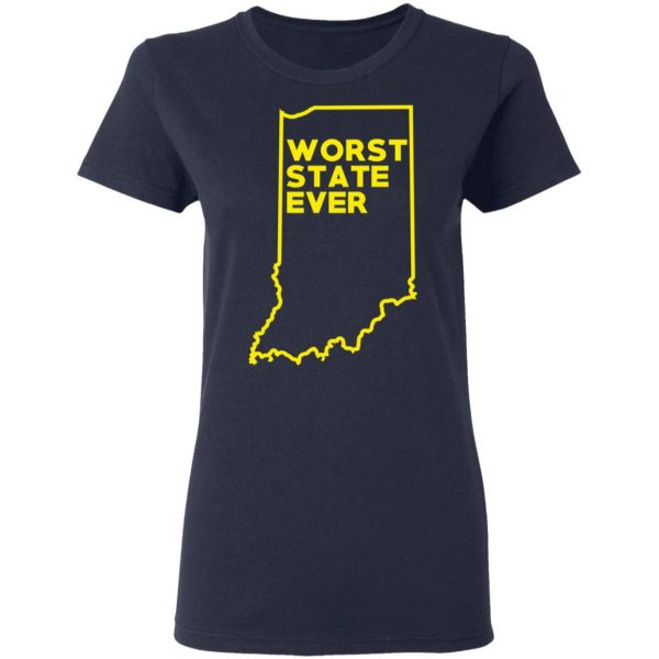 Indiana Worst State Ever T-Shirts, Hoodies, Sweater Apparel 9