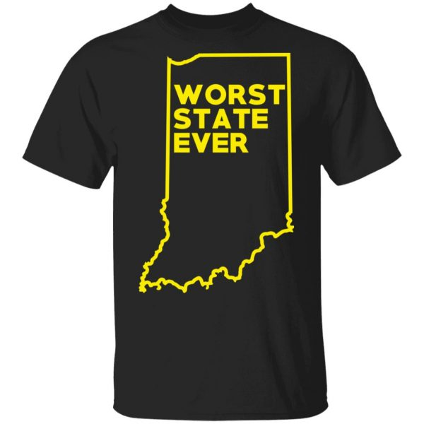Indiana Worst State Ever T-Shirts, Hoodies, Sweater Apparel 3
