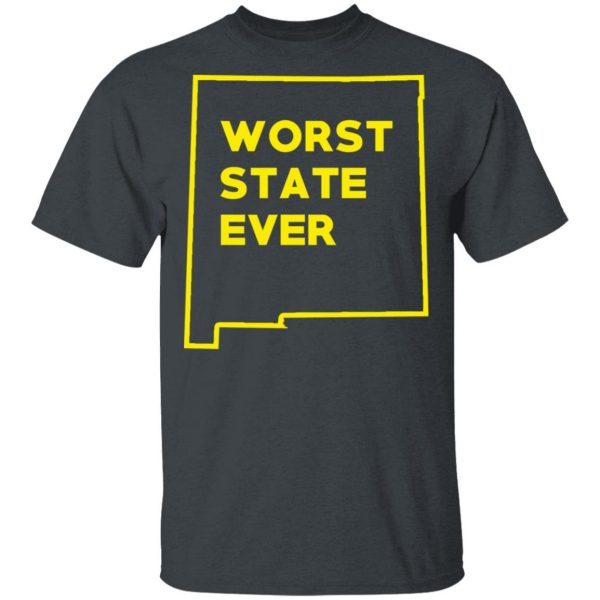 New Mexico Worst State Ever T-Shirts, Hoodies, Sweater Apparel 4