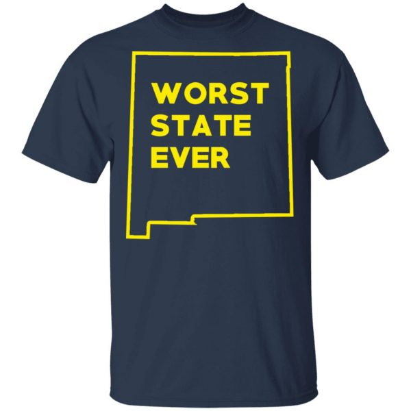 New Mexico Worst State Ever T-Shirts, Hoodies, Sweater Apparel 5