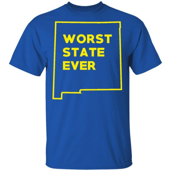 New Mexico Worst State Ever T-Shirts, Hoodies, Sweater Apparel 6