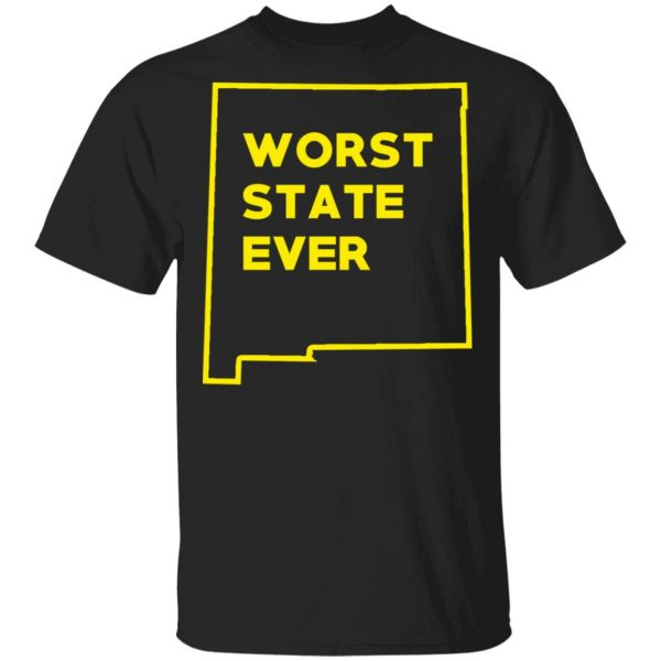 New Mexico Worst State Ever T-Shirts, Hoodies, Sweater Apparel 3