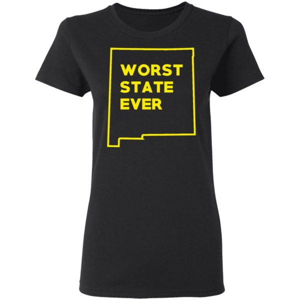 New Mexico Worst State Ever T-Shirts, Hoodies, Sweater Apparel 7