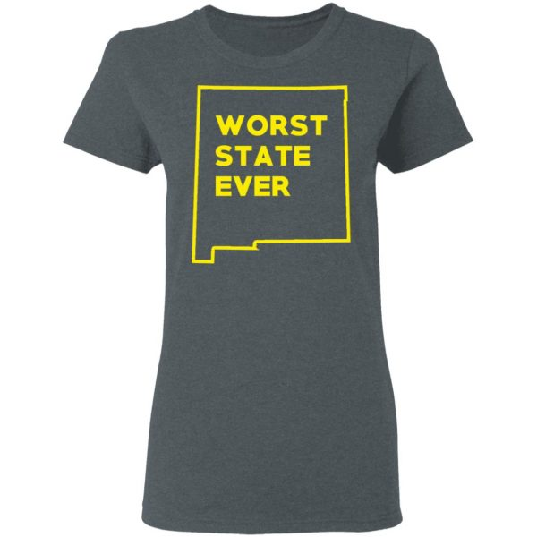 New Mexico Worst State Ever T-Shirts, Hoodies, Sweater Apparel 8