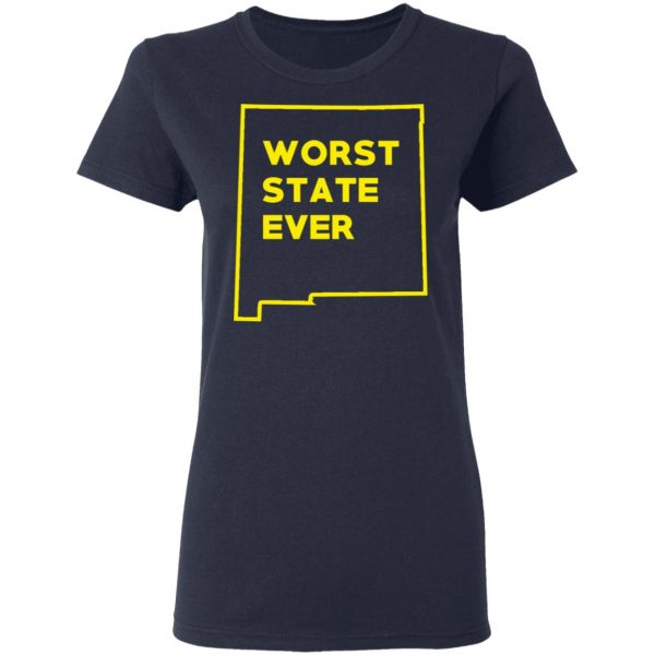 New Mexico Worst State Ever T-Shirts, Hoodies, Sweater Apparel 9