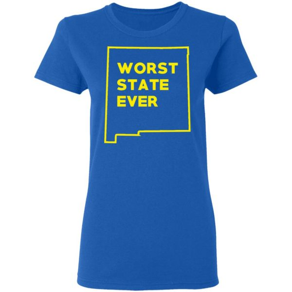 New Mexico Worst State Ever T-Shirts, Hoodies, Sweater Apparel 10