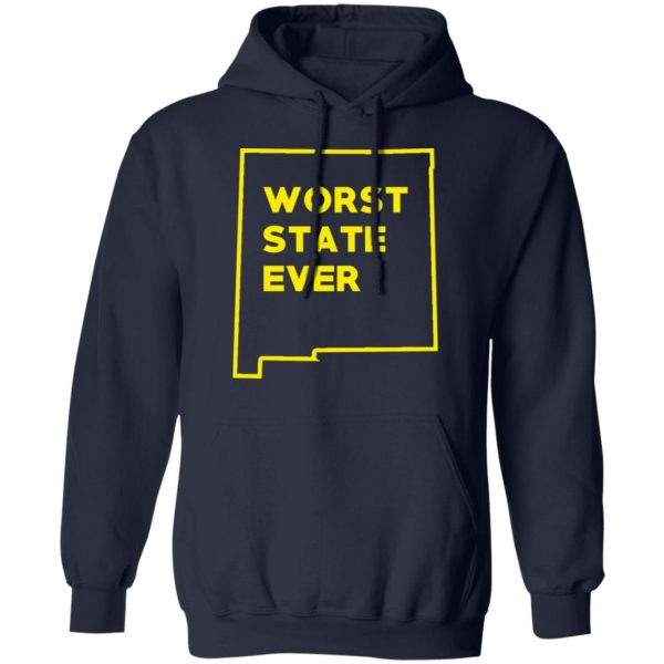New Mexico Worst State Ever T-Shirts, Hoodies, Sweater Apparel 13