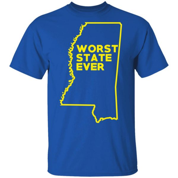 Mississippi Worst State Ever T-Shirts, Hoodies, Sweater Apparel 6
