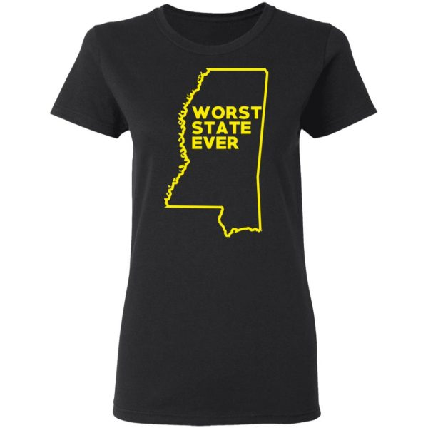 Mississippi Worst State Ever T-Shirts, Hoodies, Sweater Apparel 7
