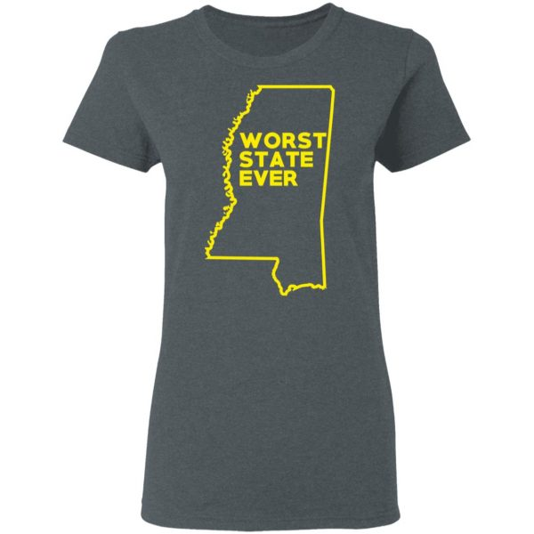 Mississippi Worst State Ever T-Shirts, Hoodies, Sweater Apparel 8