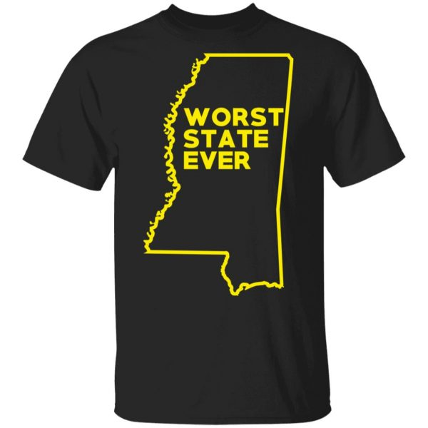Mississippi Worst State Ever T-Shirts, Hoodies, Sweater Apparel 3