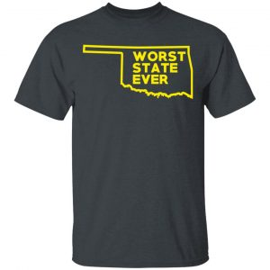 Oklahoma Worst State Ever T-Shirts, Hoodies, Sweater