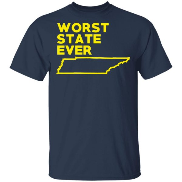 Tennessee Worst State Ever T-Shirts, Hoodies, Sweater Apparel 5