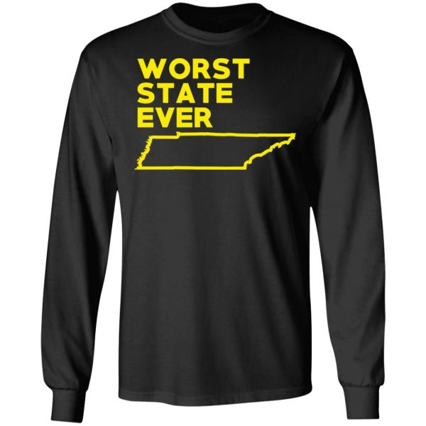 Tennessee Worst State Ever T-Shirts, Hoodies, Sweater Apparel 11