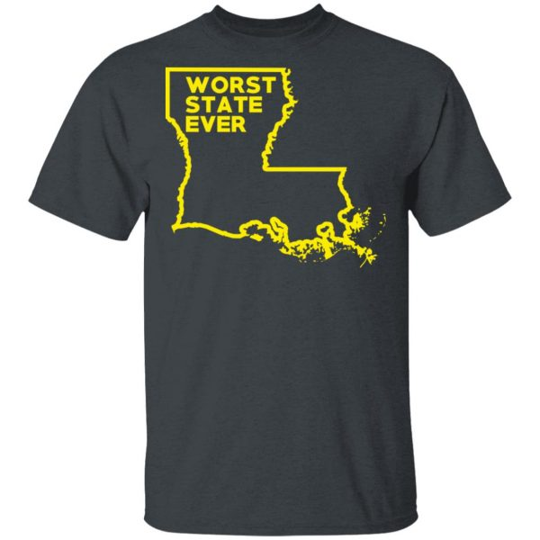 Louisiana Worst State Ever T-Shirts, Hoodies, Sweater Apparel 4
