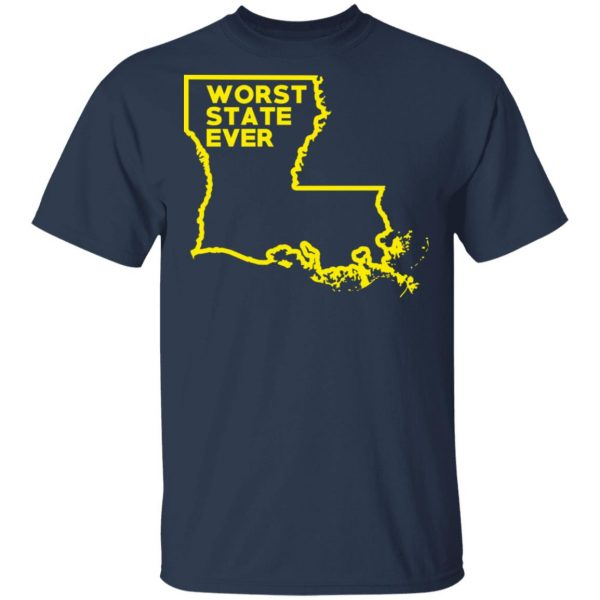 Louisiana Worst State Ever T-Shirts, Hoodies, Sweater Apparel 5