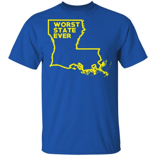 Louisiana Worst State Ever T-Shirts, Hoodies, Sweater Apparel 6