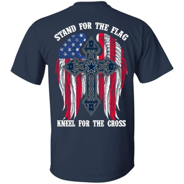 Dallas Cowboys Stand For The Flag Kneel For The Cross T-Shirts, Hoodies, Sweater Apparel 5