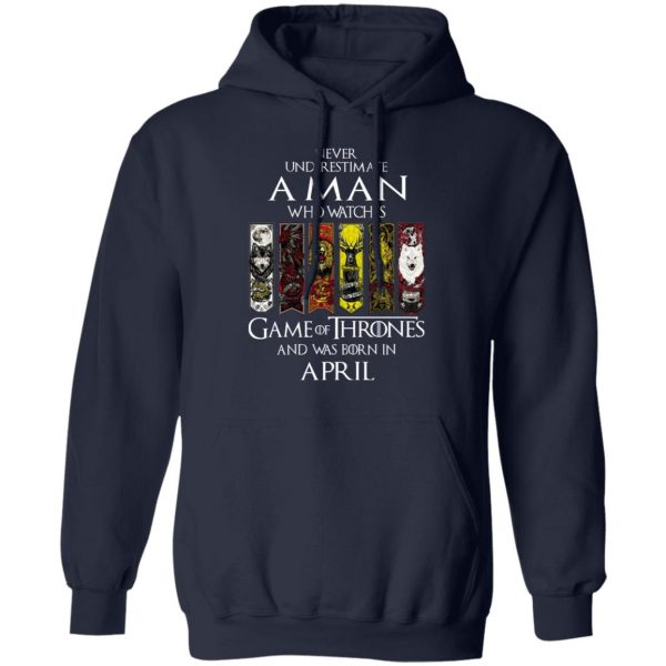 A Man Who Watches Game Of Thrones And Was Born In April T-Shirts, Hoodies, Sweater Apparel 12