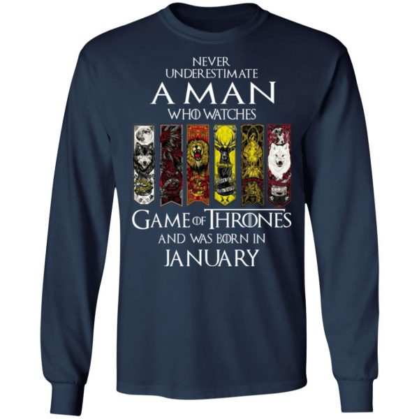 A Man Who Watches Game Of Thrones And Was Born In January T-Shirts, Hoodies, Sweater Apparel 10