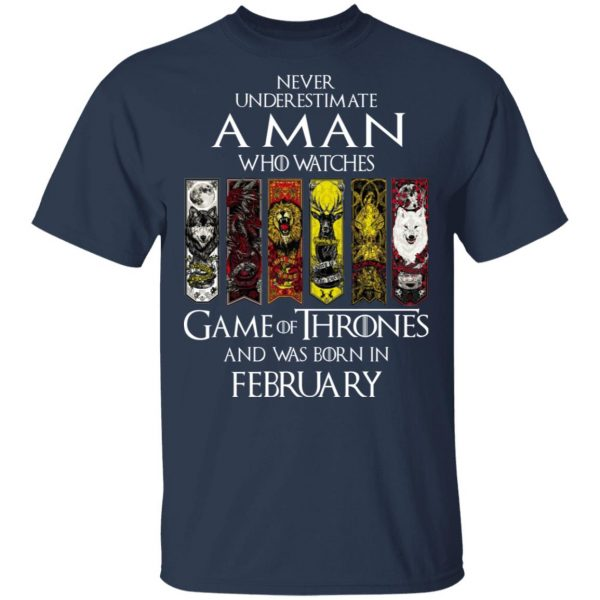 A Man Who Watches Game Of Thrones And Was Born In February T-Shirts, Hoodies, Sweater Apparel 5