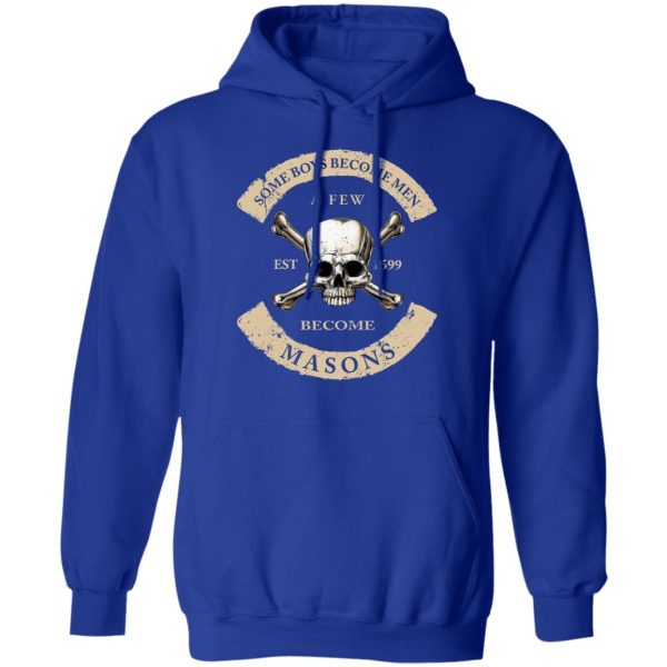 Some Boys Become Men A Few Become Mason's T-Shirts, Hoodies, Sweater Apparel 15