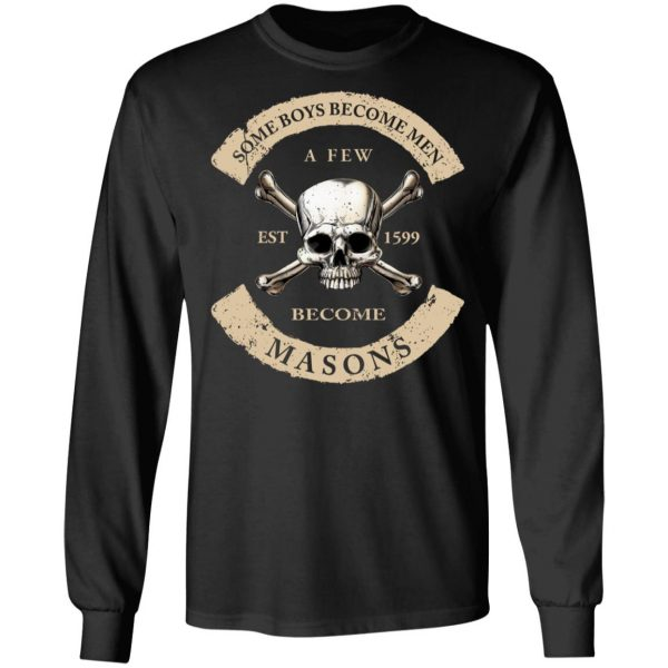 Some Boys Become Men A Few Become Mason's T-Shirts, Hoodies, Sweater Apparel 11