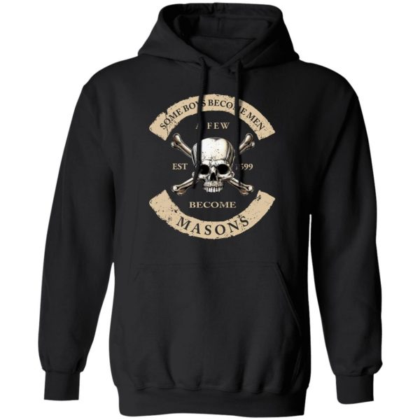 Some Boys Become Men A Few Become Mason's T-Shirts, Hoodies, Sweater Apparel 12