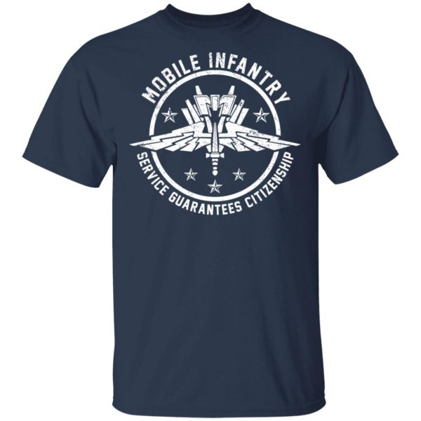 Mobile Infantry Service Guarantees Citizenship T-Shirts, Hoodies, Sweater Apparel 5