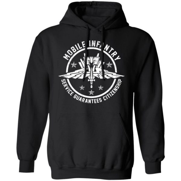 Mobile Infantry Service Guarantees Citizenship T-Shirts, Hoodies, Sweater Apparel 12