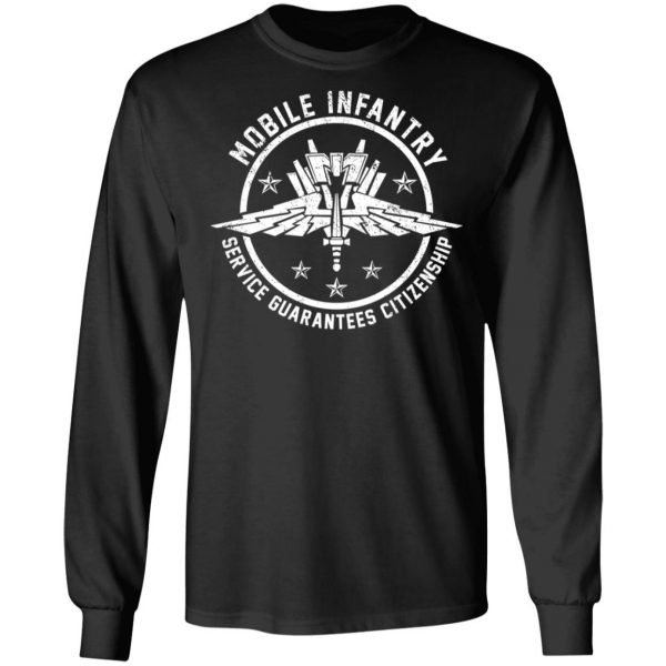 Mobile Infantry Service Guarantees Citizenship T-Shirts, Hoodies, Sweater Apparel 11