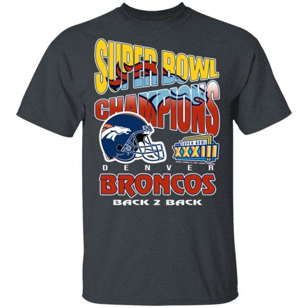 Super Bowl Champions Denver Broncos Back 2 Back T-Shirts, Hoodies, Sweater Apparel 4