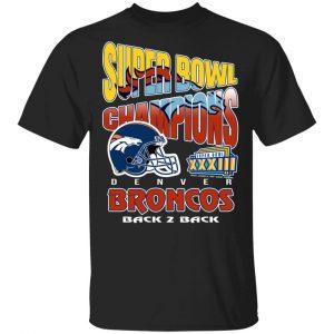 Super Bowl Champions Denver Broncos Back 2 Back T-Shirts, Hoodies, Sweater