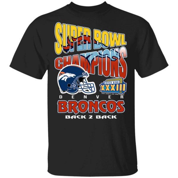 Super Bowl Champions Denver Broncos Back 2 Back T-Shirts, Hoodies, Sweater Apparel 3