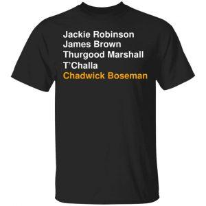 Jackie Robinson James Brown Thurgood Marshall T'Challa Chadwick Boseman T-Shirts, Hoodies, Sweater