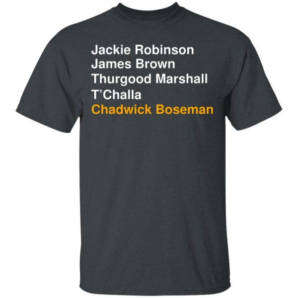 Jackie Robinson James Brown Thurgood Marshall T'Challa Chadwick Boseman T-Shirts, Hoodies, Sweater Apparel 4