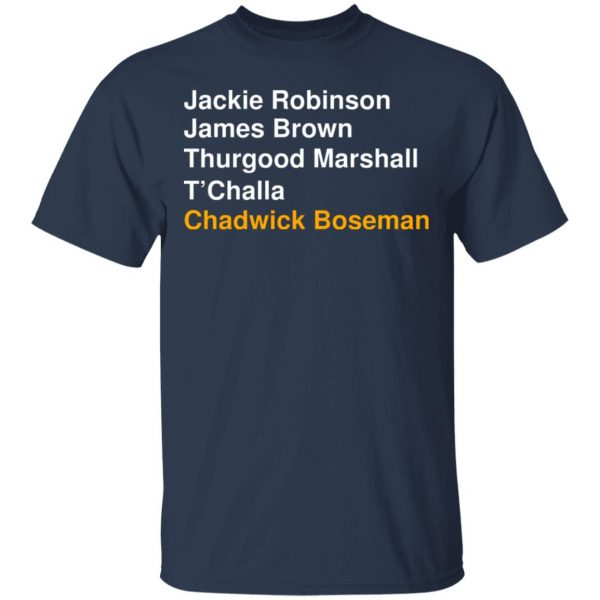 Jackie Robinson James Brown Thurgood Marshall T'Challa Chadwick Boseman T-Shirts, Hoodies, Sweater Apparel 5
