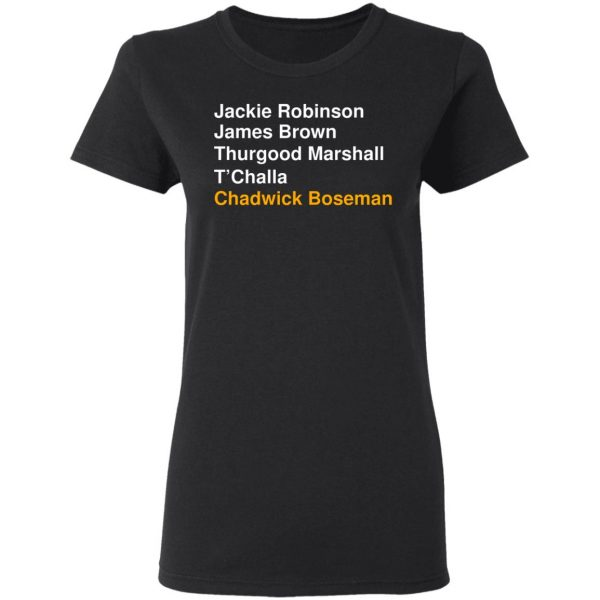 Jackie Robinson James Brown Thurgood Marshall T'Challa Chadwick Boseman T-Shirts, Hoodies, Sweater Apparel 7