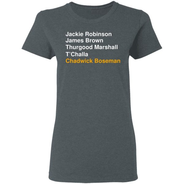 Jackie Robinson James Brown Thurgood Marshall T'Challa Chadwick Boseman T-Shirts, Hoodies, Sweater Apparel 8