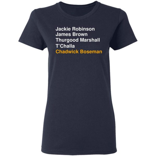 Jackie Robinson James Brown Thurgood Marshall T'Challa Chadwick Boseman T-Shirts, Hoodies, Sweater Apparel 9