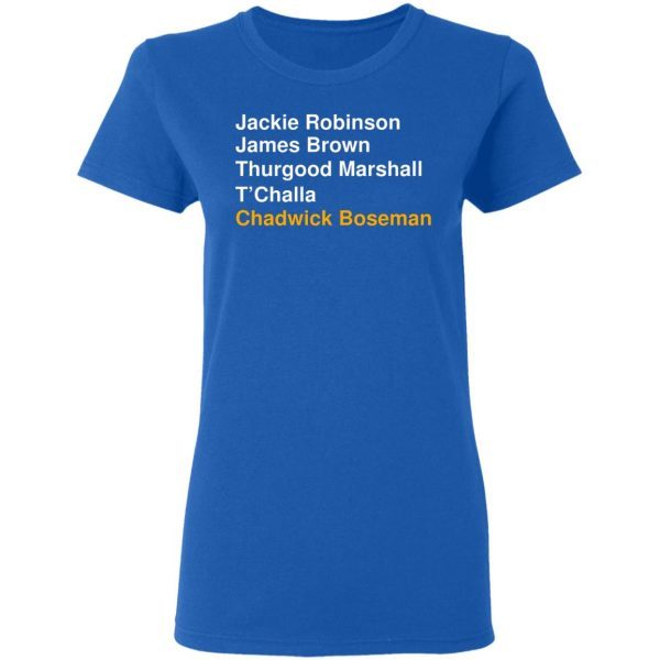 Jackie Robinson James Brown Thurgood Marshall T'Challa Chadwick Boseman T-Shirts, Hoodies, Sweater Apparel 10