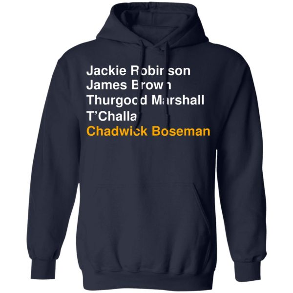 Jackie Robinson James Brown Thurgood Marshall T'Challa Chadwick Boseman T-Shirts, Hoodies, Sweater Apparel 13