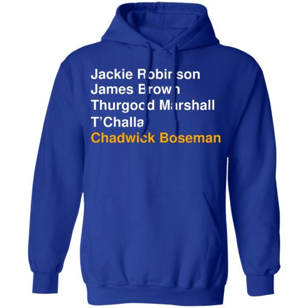 Jackie Robinson James Brown Thurgood Marshall T'Challa Chadwick Boseman T-Shirts, Hoodies, Sweater Apparel 15