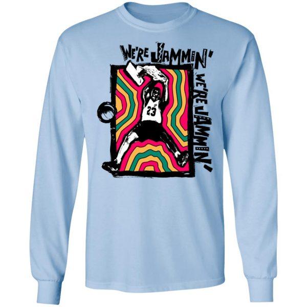 We're Jammin' Bob Marley Michael Jordan 23 T-Shirts, Hoodies, Sweater Apparel 11
