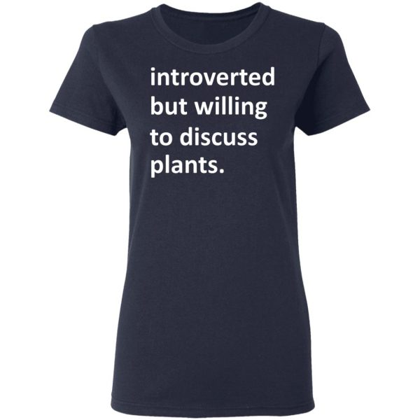 Introverted But Willing To Discuss Plants T-Shirts, Hoodies, Sweater Apparel 9
