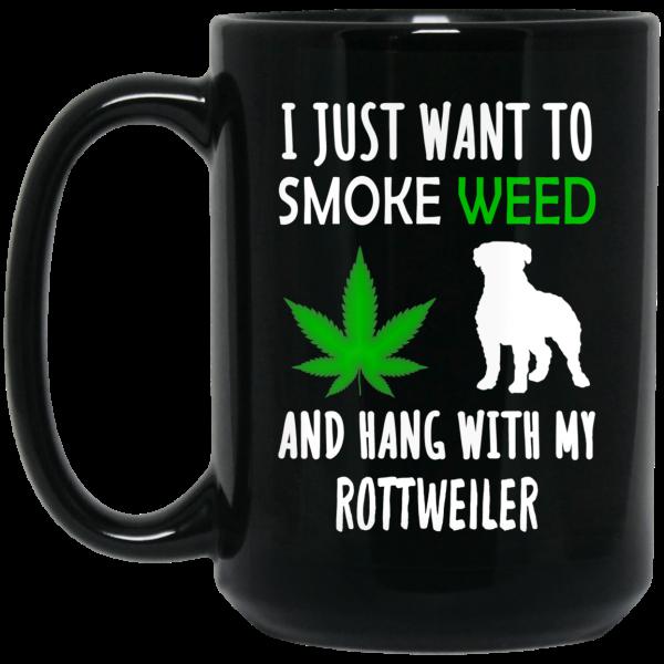 I Just Want To Smoke Weed And Hang With My Rottweiler Mug Coffee Mugs 4