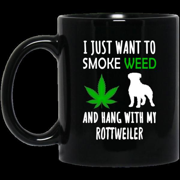 I Just Want To Smoke Weed And Hang With My Rottweiler Mug Coffee Mugs 3